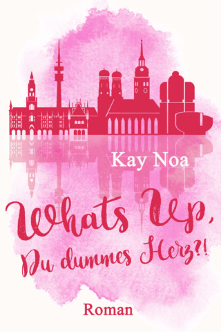 Kay Noa - What´s Up, Du blödes Herz